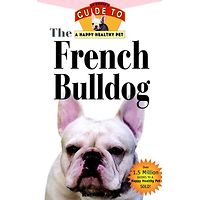 French Bulldog An Owner's Guide Happy Pet
