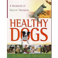 Healthy Dogs - A Handbook of Natural Therapies
