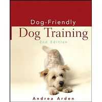 Dog-Friendly Dog Training, 2nd Edition